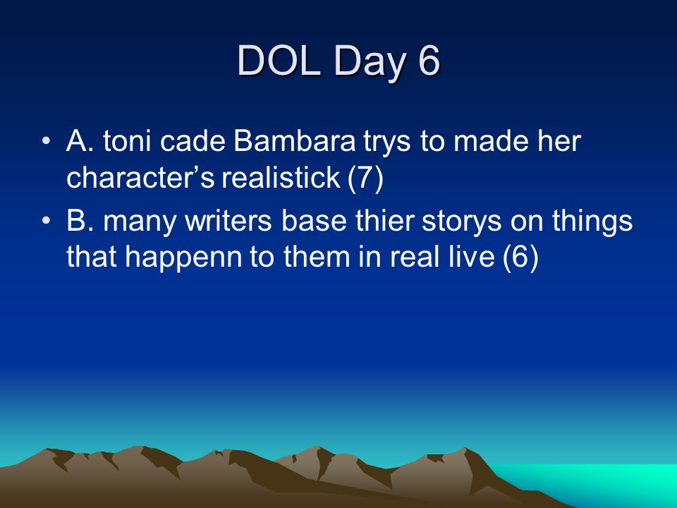 DOL Day 6 A. toni cade Bambara trys to made her character's realistick (7)
