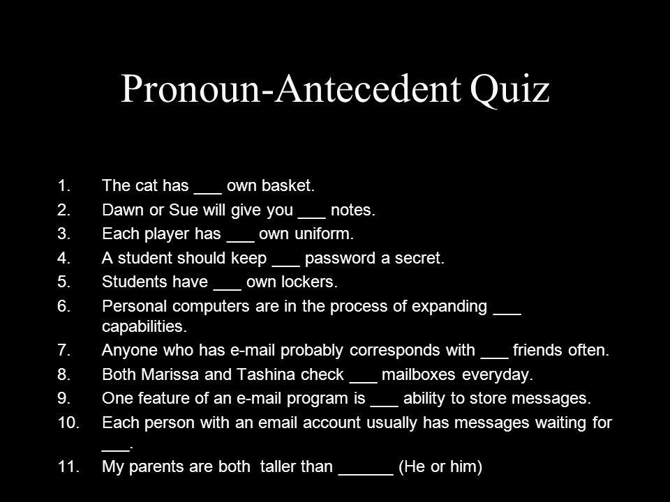 Pronoun-Antecedent Quiz
