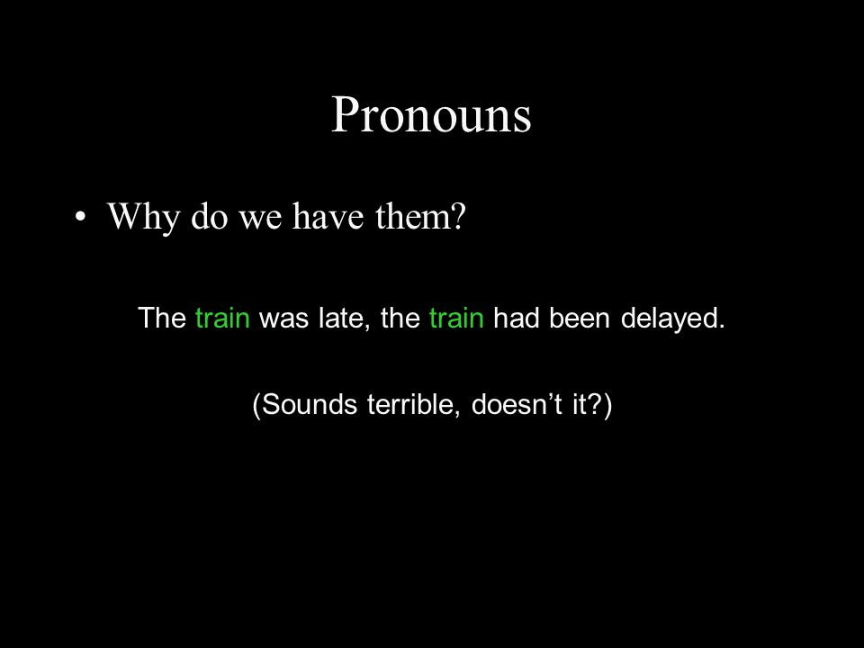 Pronouns Why do we have them