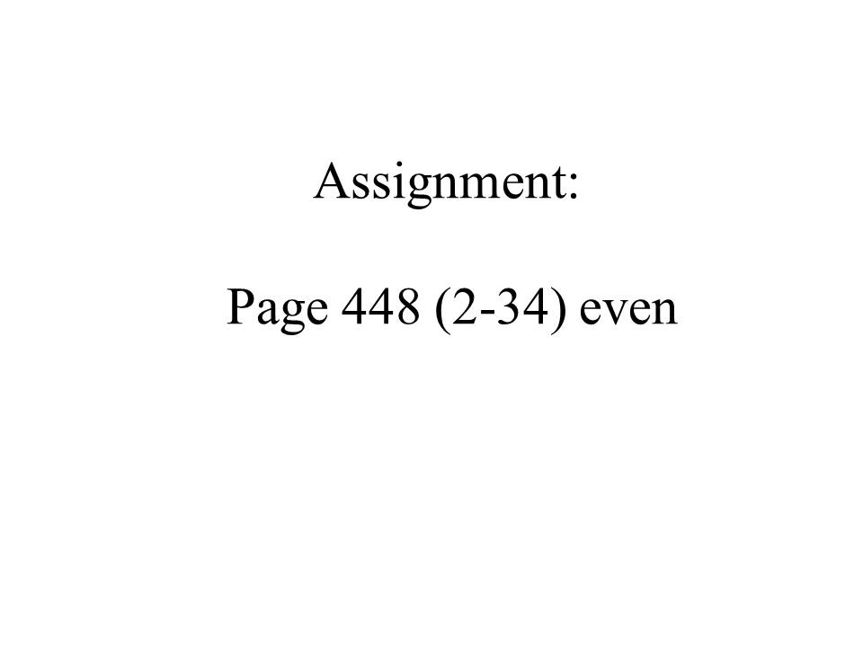 Assignment: Page 448 (2-34) even