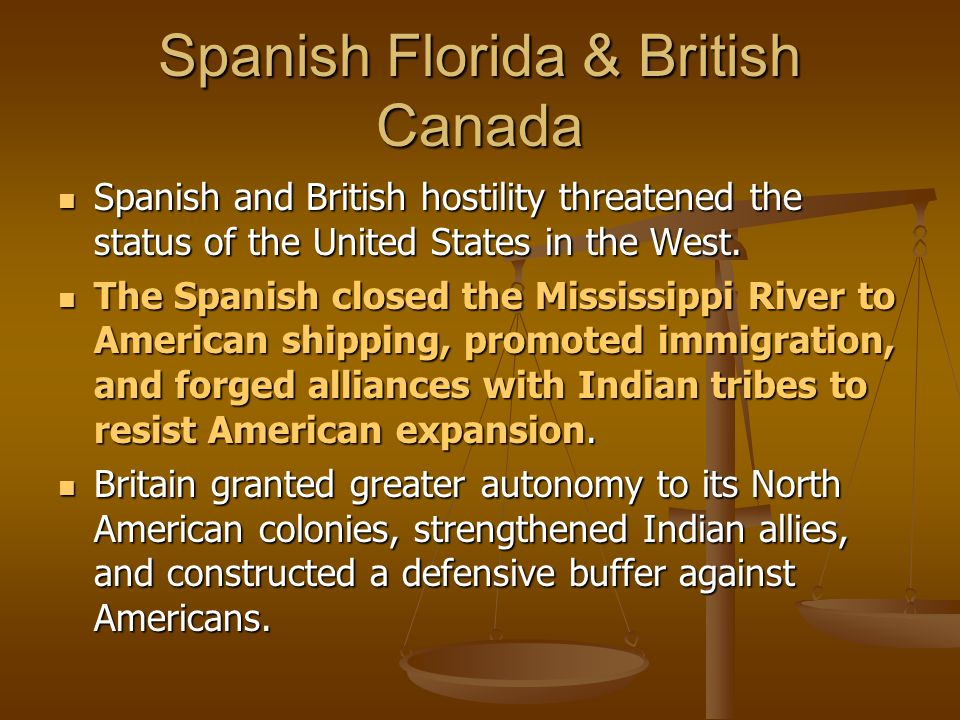 Spanish Florida & British Canada