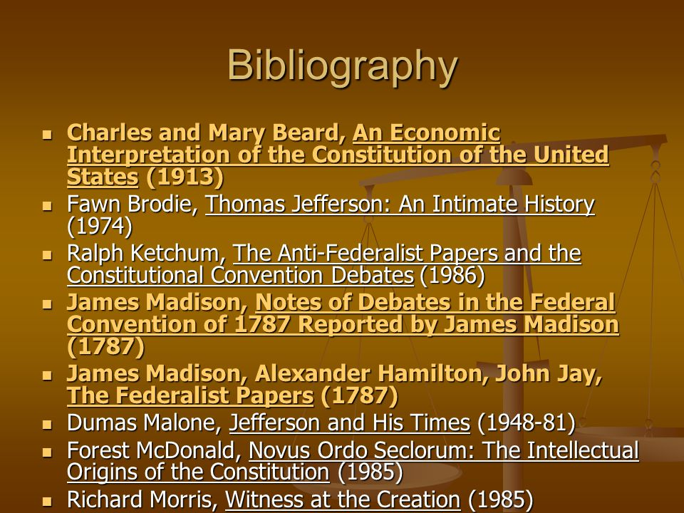 Bibliography Charles and Mary Beard, An Economic Interpretation of the Constitution of the United States (1913)