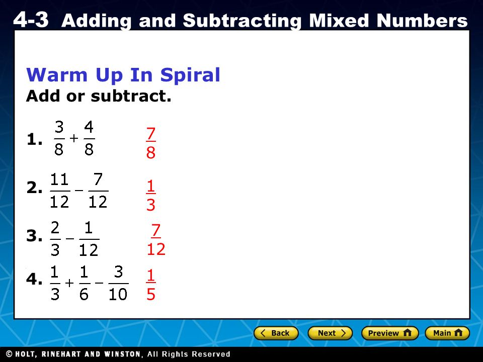 Warm Up In Spiral Add or subtract. 1. 2. 3. 4. . 7 8 1 3 7 12 1 5