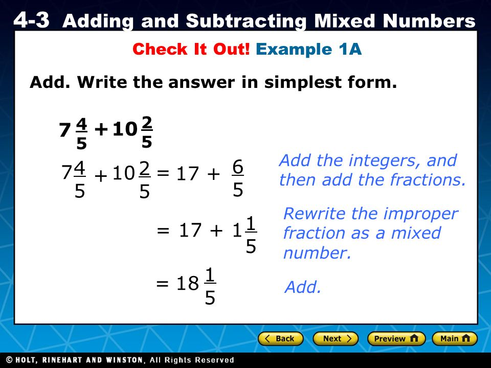 Check It Out! Example 1A Add. Write the answer in simplest form. 4. 5. 2. 5. 7. + 10. Add the integers, and then add the fractions.