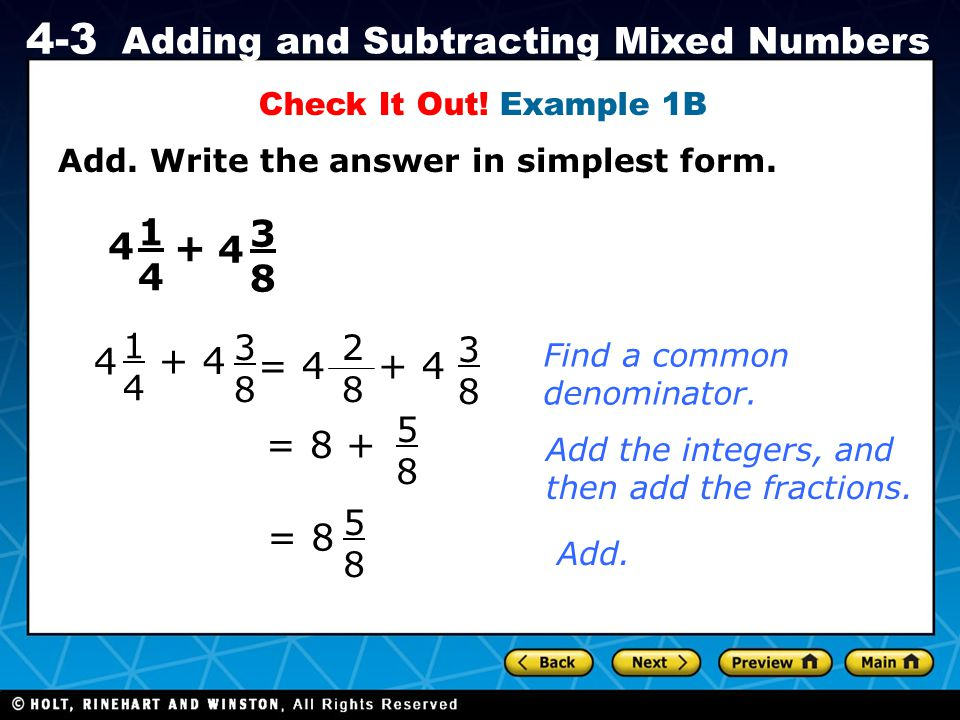Check It Out! Example 1B Add. Write the answer in simplest form. 1. 4. 3. 8. 4. + 4. 4. 1.