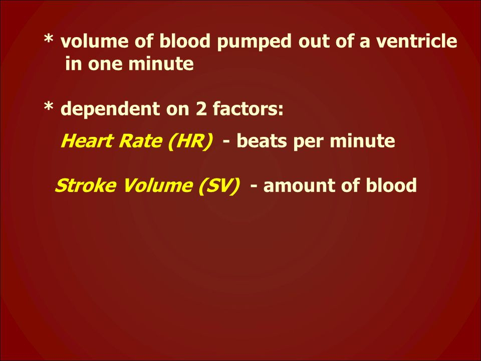 * volume of blood pumped out of a ventricle