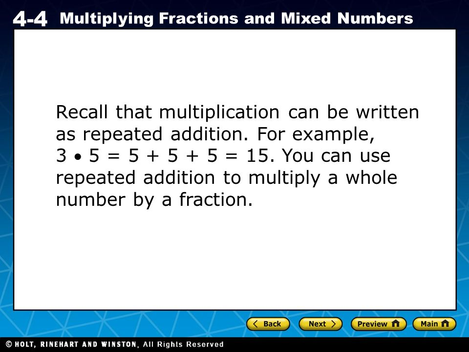 Recall that multiplication can be written as repeated addition