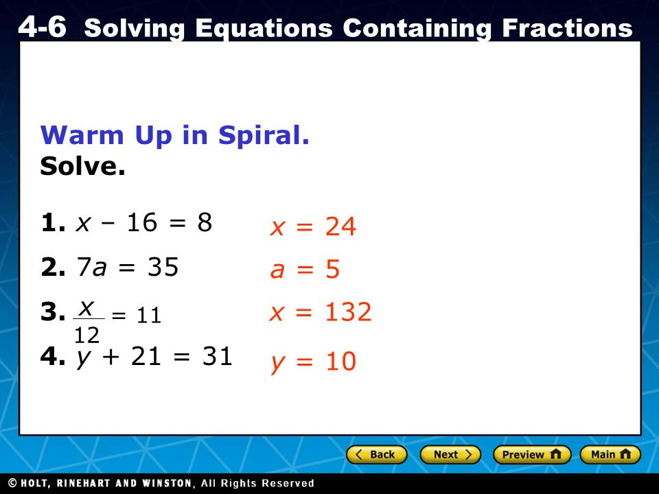 Warm Up in Spiral. Solve. 1. x – 16 = 8 2. 7a = 35 3. x = 24