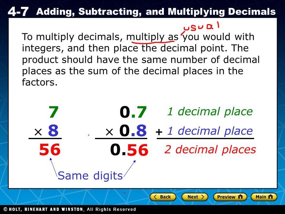7  8 56 0.7  0.8 0. 56 1 decimal place 1 decimal place