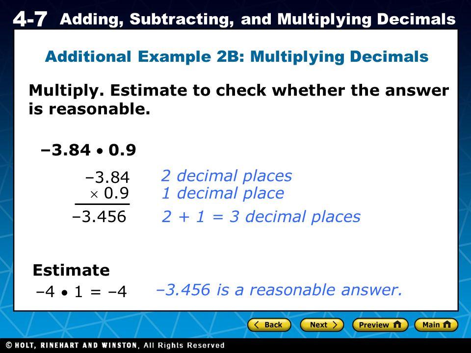 Additional Example 2B: Multiplying Decimals