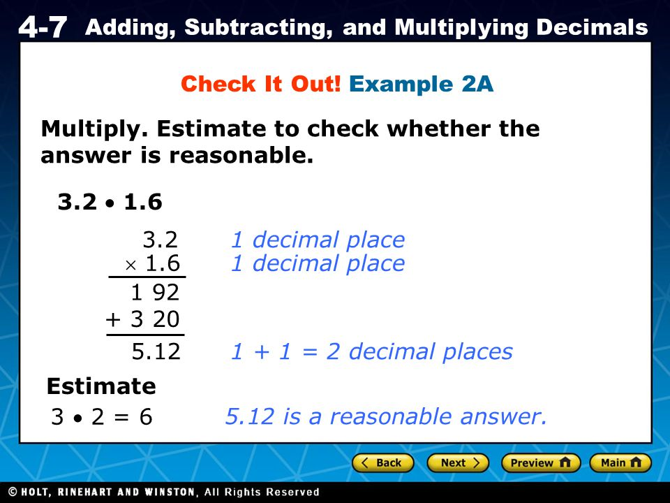 Check It Out! Example 2A Multiply. Estimate to check whether the answer is reasonable. 3.2  1.6. 3.2.