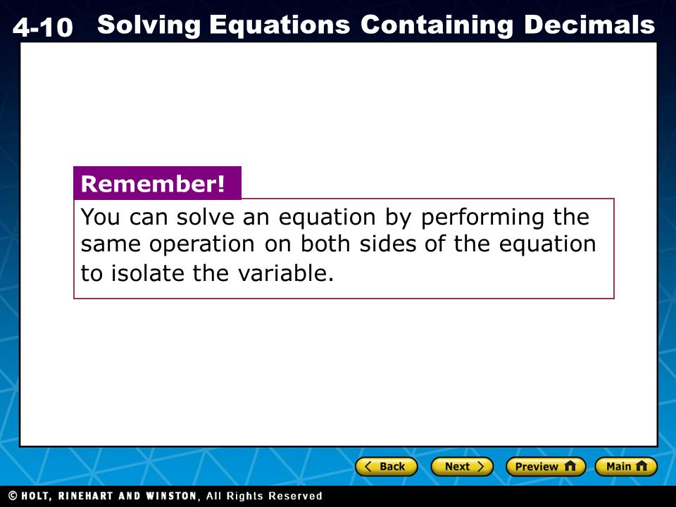 Remember! You can solve an equation by performing the same operation on both sides of the equation.