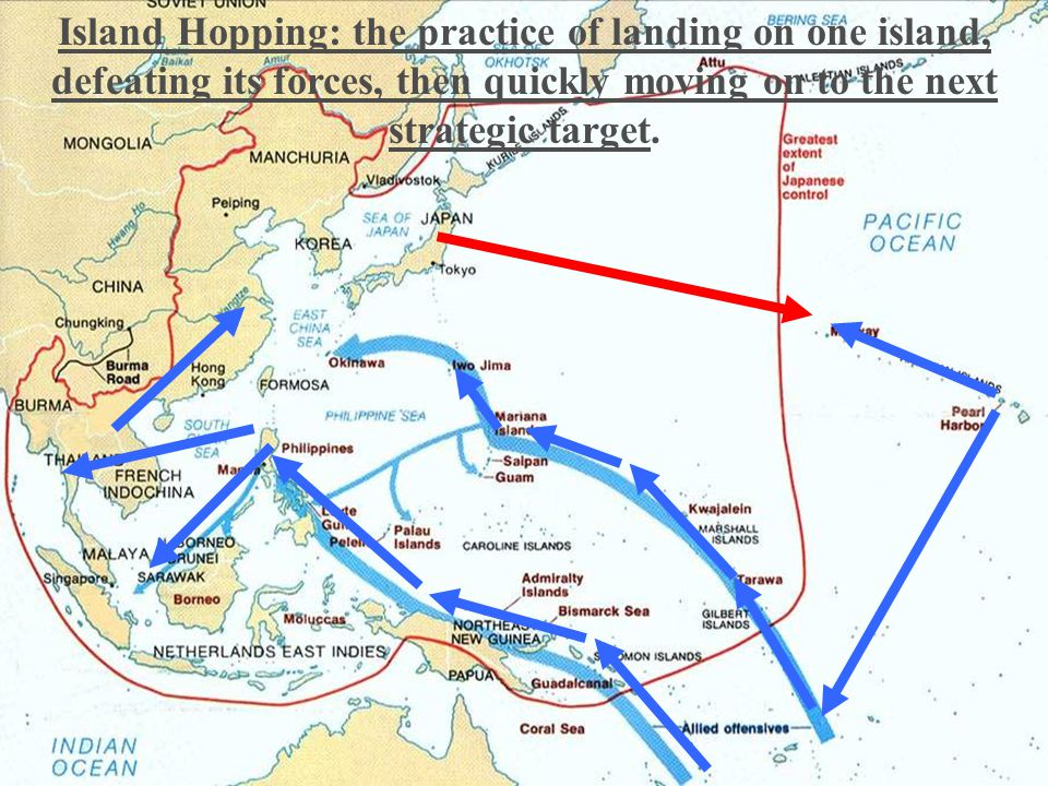 Island Hopping: the practice of landing on one island, defeating its forces, then quickly moving on to the next strategic target.