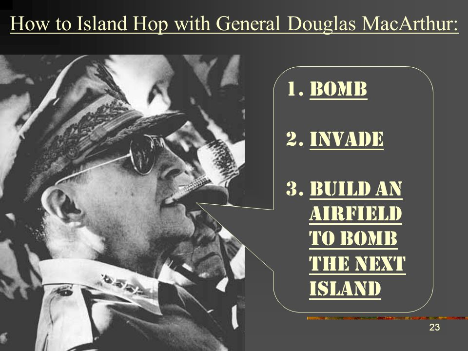How to Island Hop with General Douglas MacArthur: