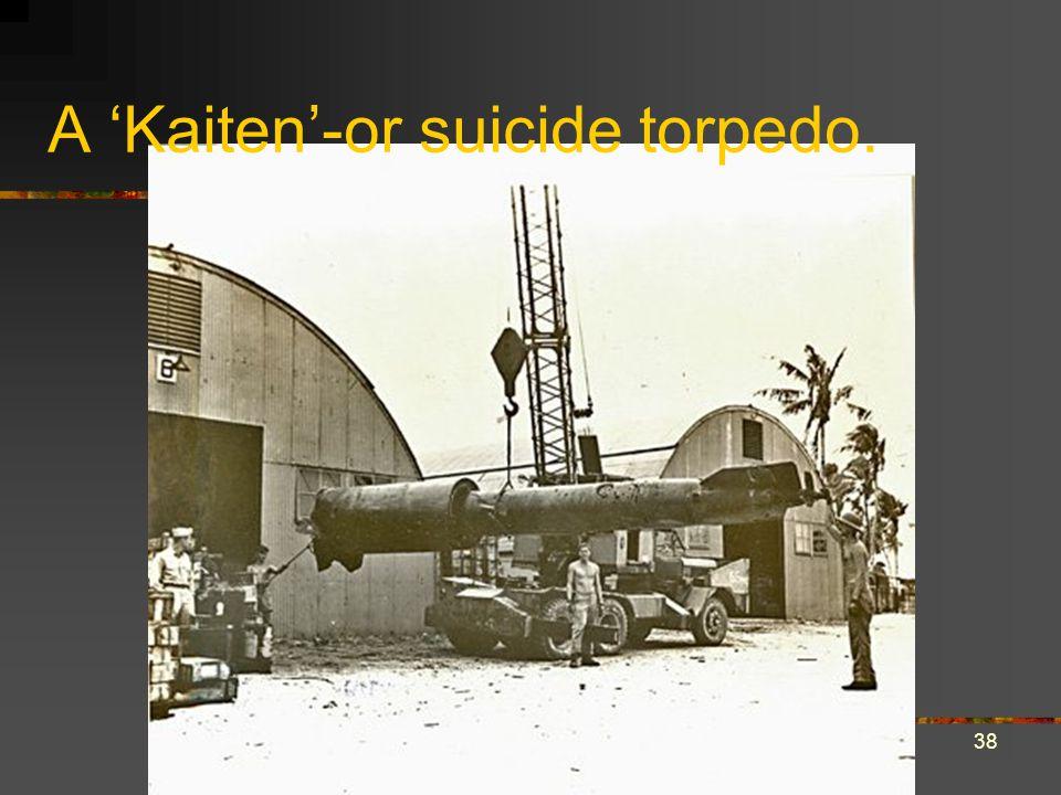 A 'Kaiten'-or suicide torpedo.