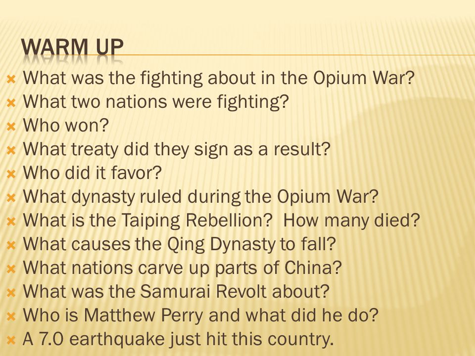 Warm Up What was the fighting about in the Opium War