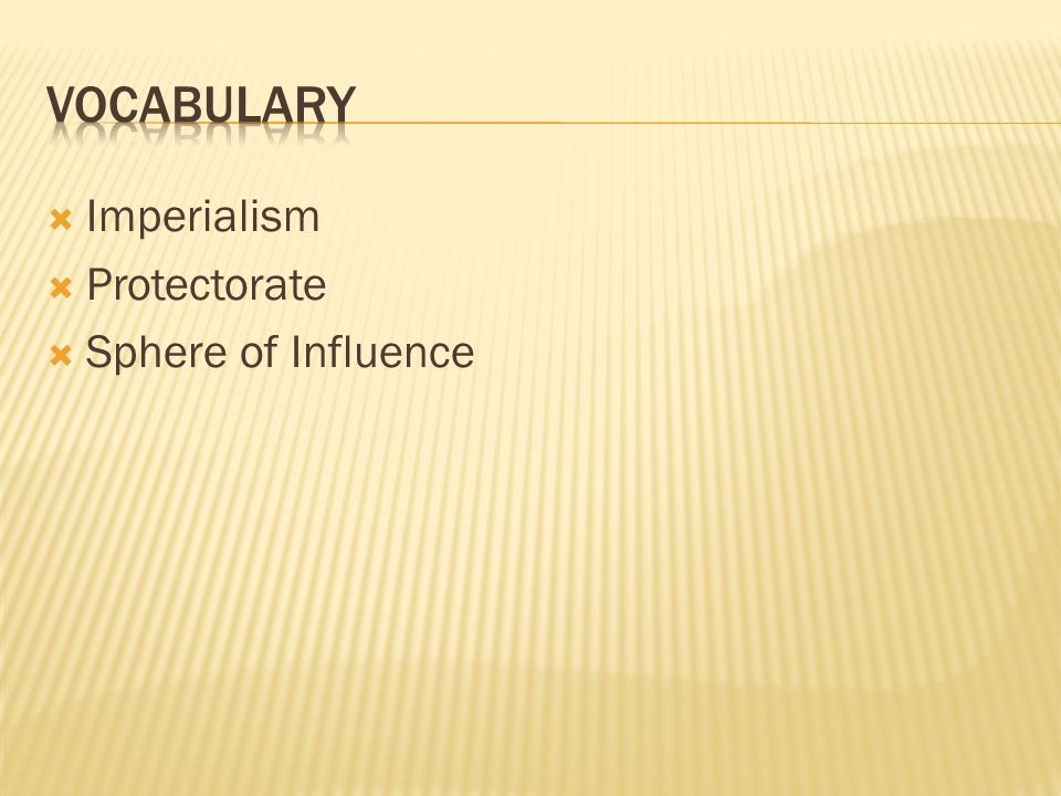 Vocabulary Imperialism Protectorate Sphere of Influence