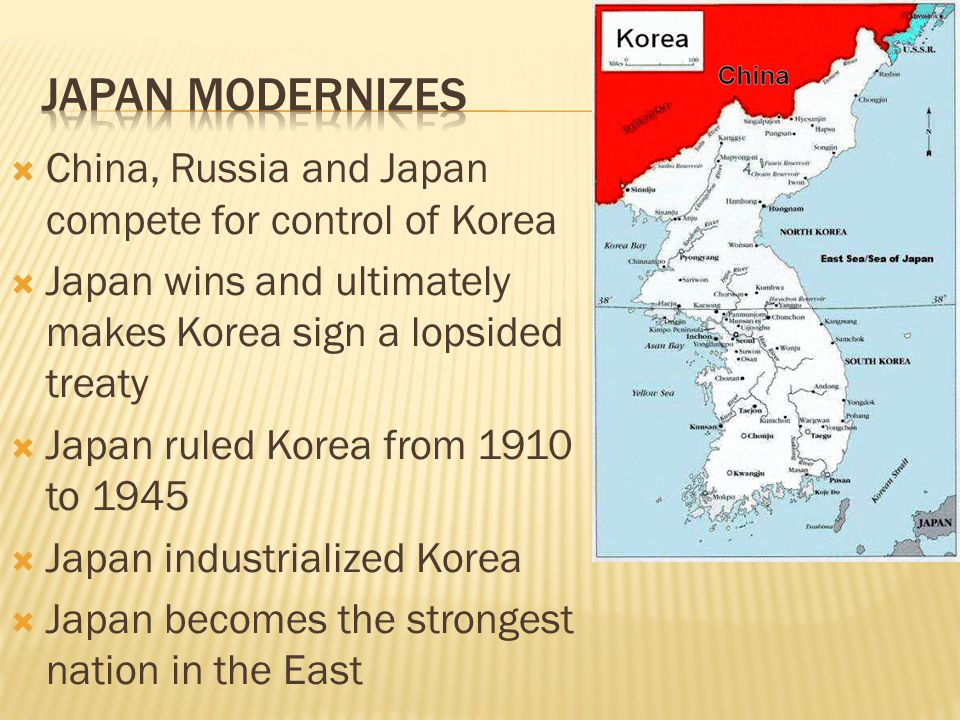 Japan Modernizes China, Russia and Japan compete for control of Korea