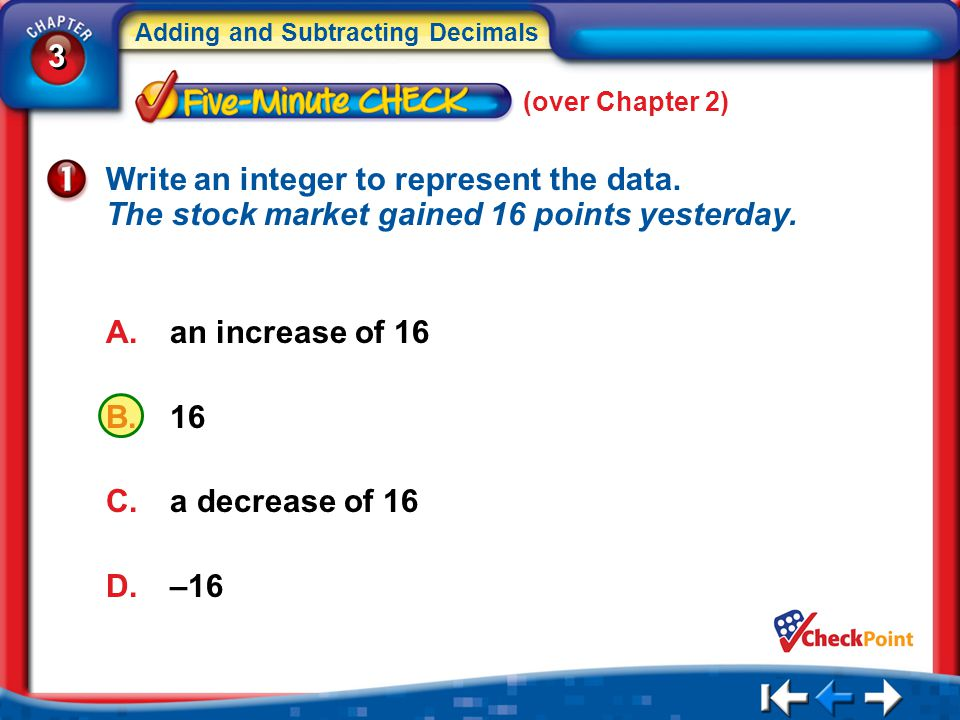 (over Chapter 2) Write an integer to represent the data. The stock market gained 16 points yesterday.