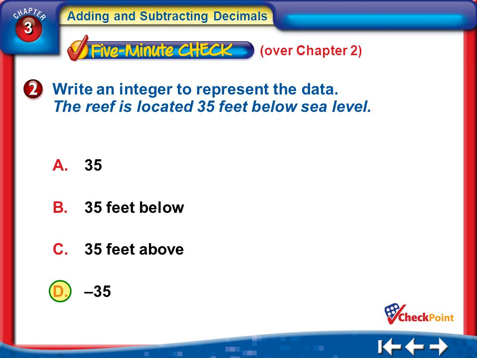 (over Chapter 2) Write an integer to represent the data. The reef is located 35 feet below sea level.