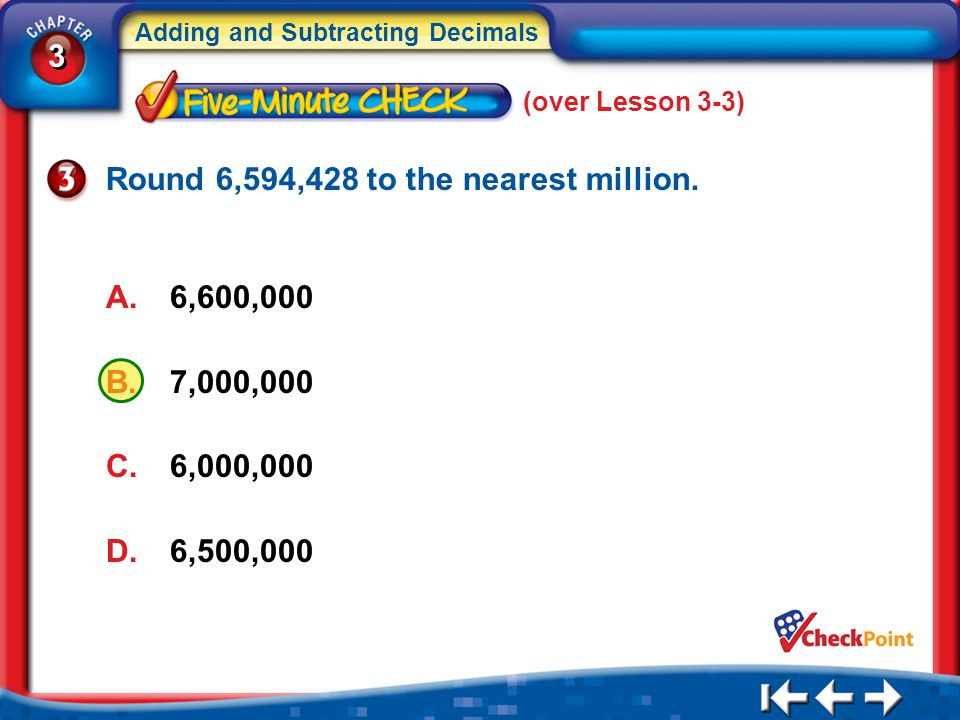 Round 6,594,428 to the nearest million.