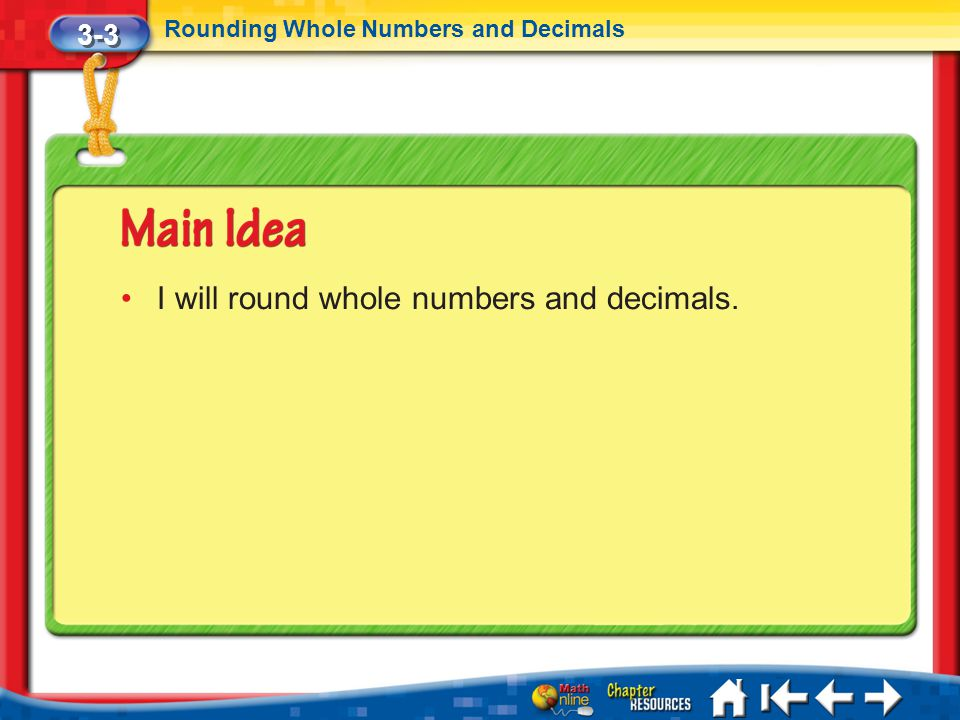 I will round whole numbers and decimals.