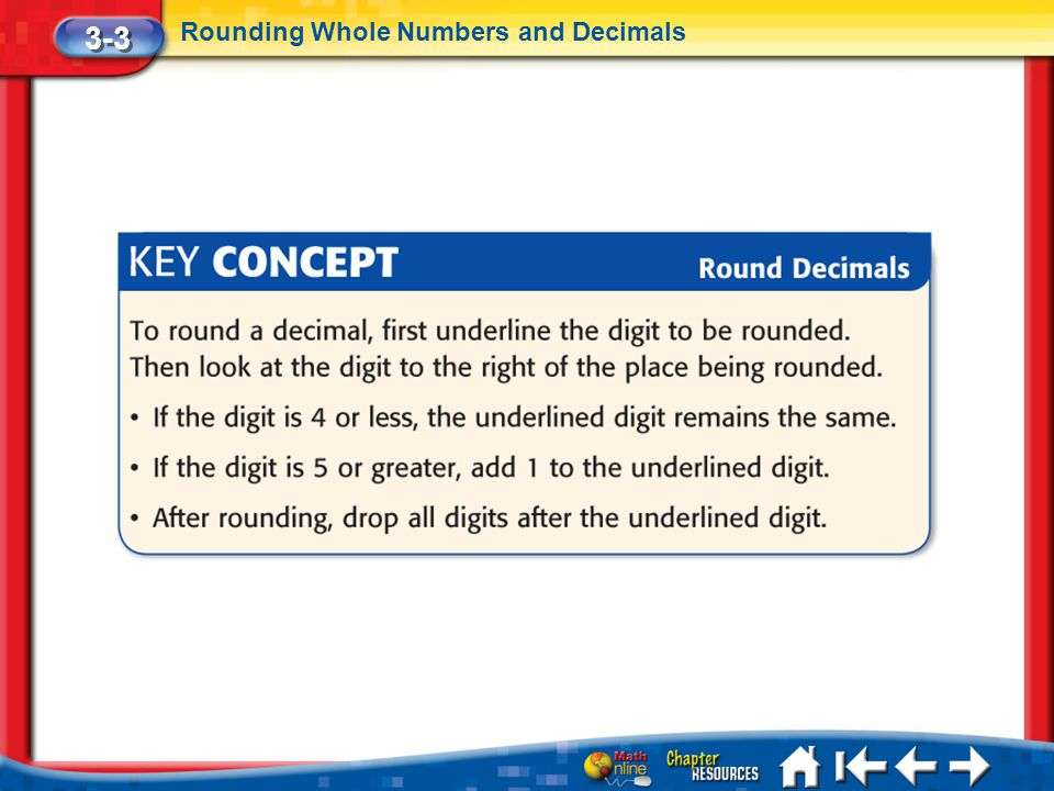 3-3 Rounding Whole Numbers and Decimals Lesson 3 Key Concept 1