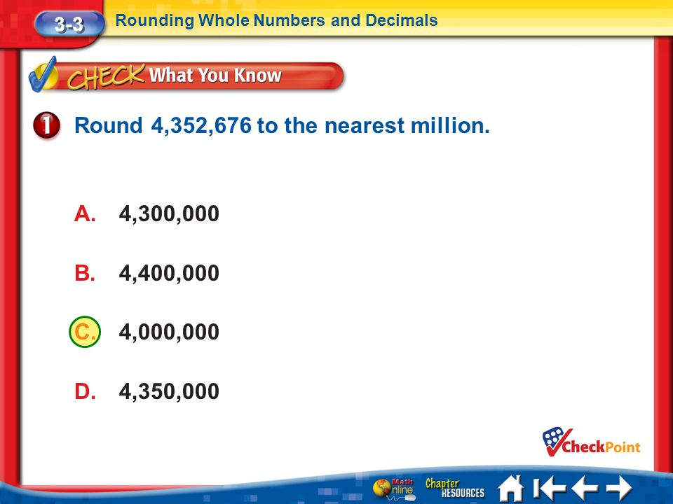 Round 4,352,676 to the nearest million.
