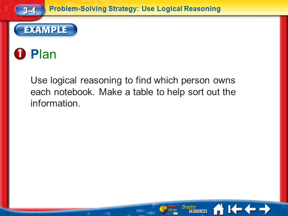 3-4 Problem-Solving Strategy: Use Logical Reasoning. Plan.
