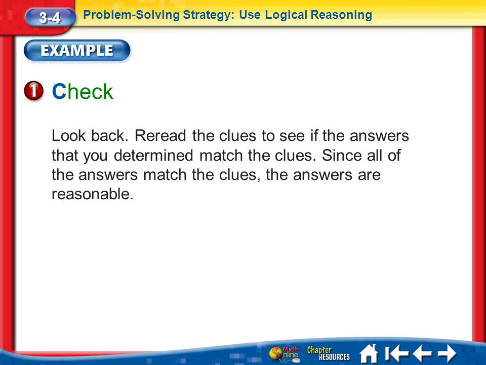 3-4 Problem-Solving Strategy: Use Logical Reasoning. Check.