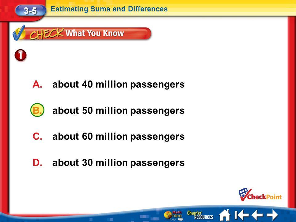 about 40 million passengers about 50 million passengers