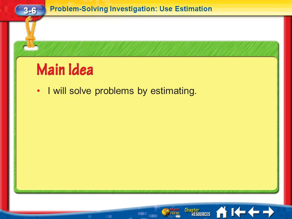 I will solve problems by estimating.