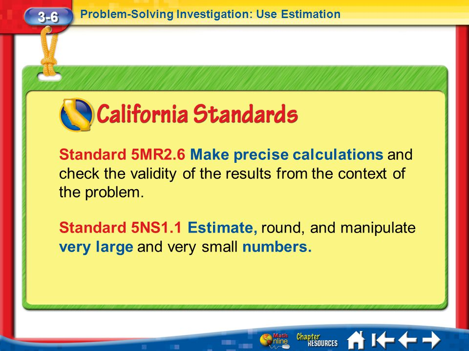 3-6 Problem-Solving Investigation: Use Estimation.