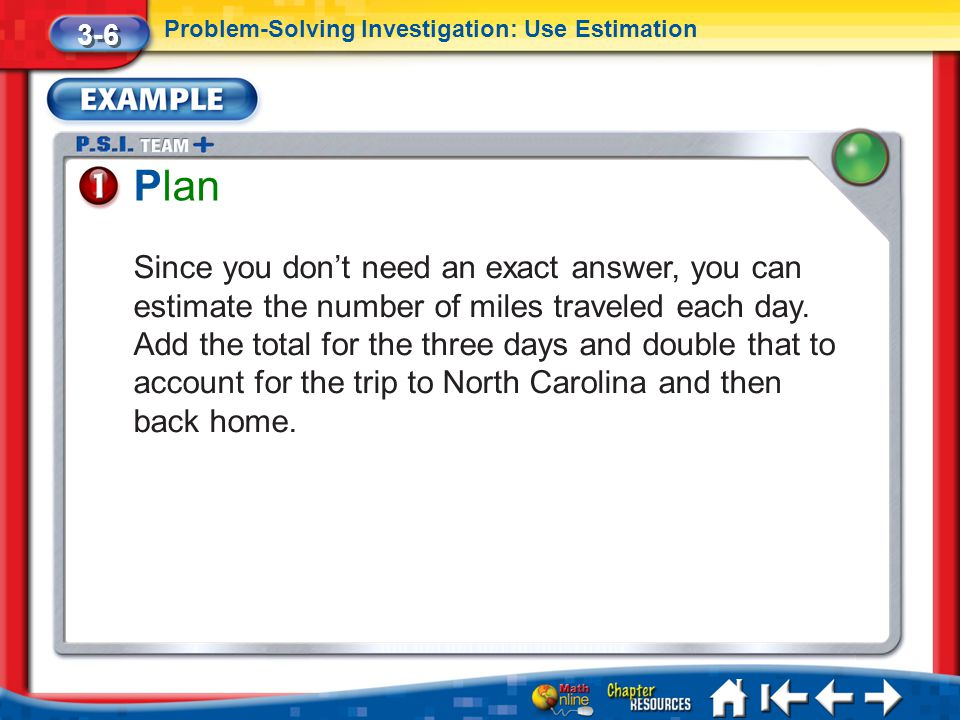 3-6 Problem-Solving Investigation: Use Estimation. Plan.