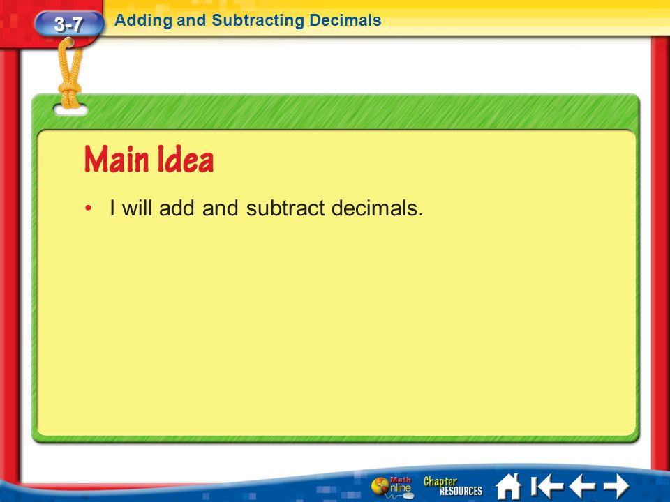 I will add and subtract decimals.