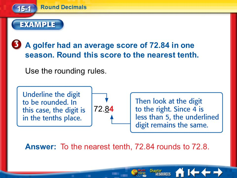 Answer: To the nearest tenth, 72.84 rounds to 72.8.