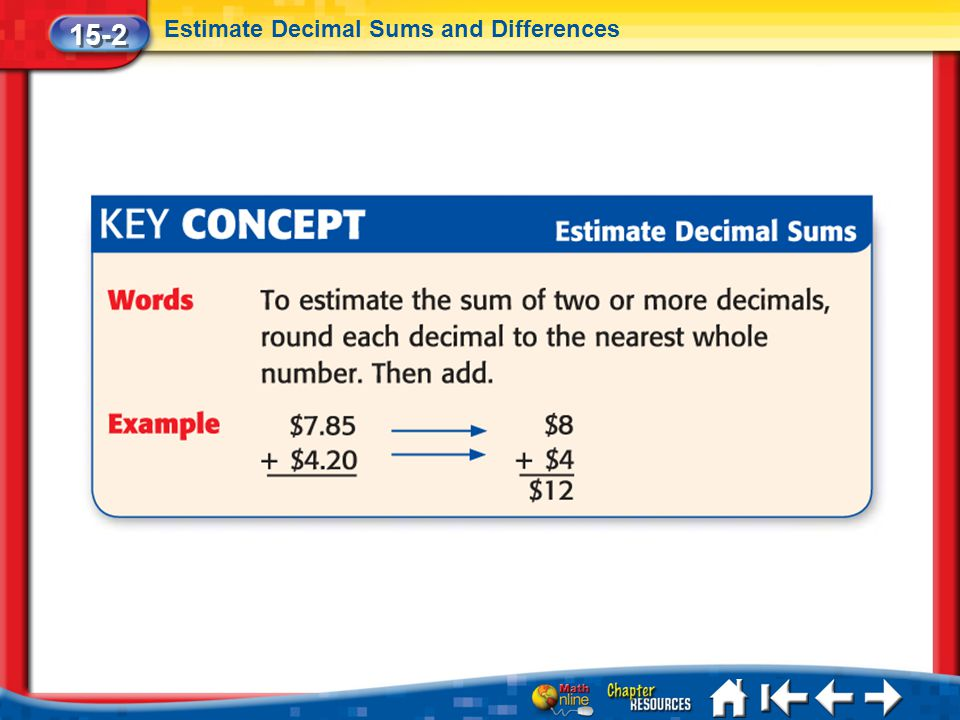 15-2 Estimate Decimal Sums and Differences Lesson 2 Key Concept 1