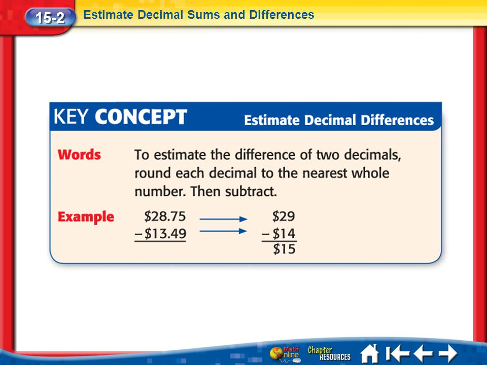 15-2 Estimate Decimal Sums and Differences Lesson 2 Key Concept 2