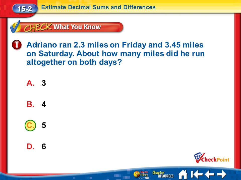 15-2 Estimate Decimal Sums and Differences.