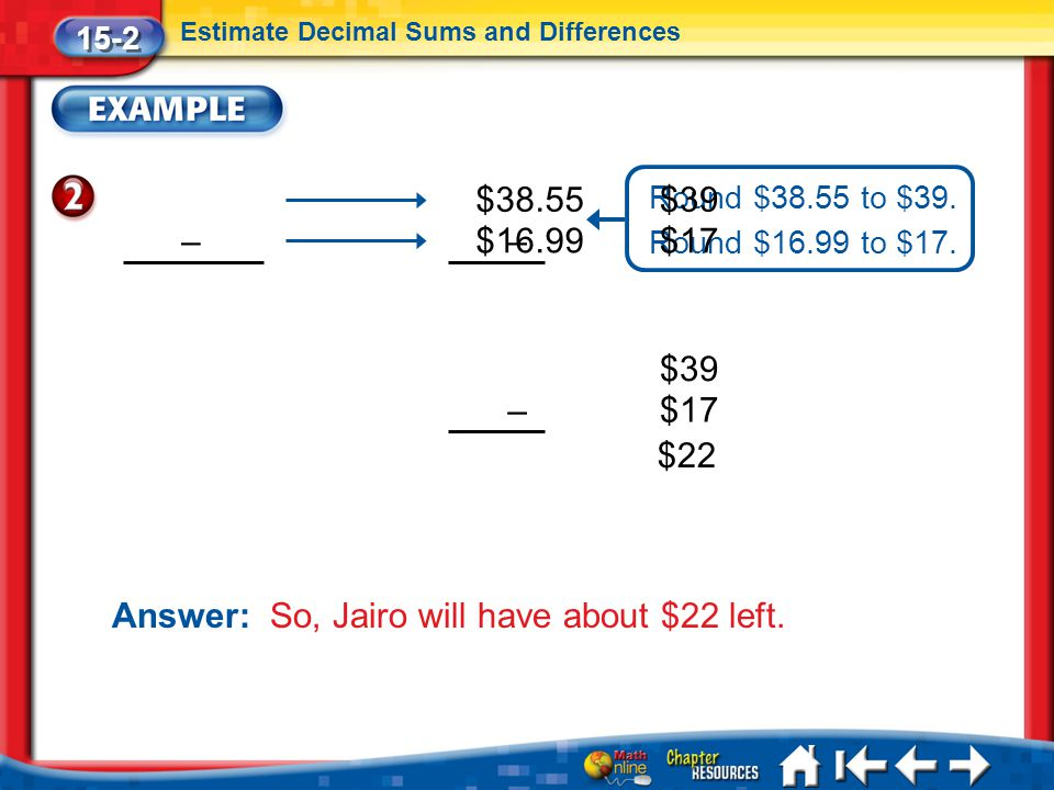 Answer: So, Jairo will have about $22 left.