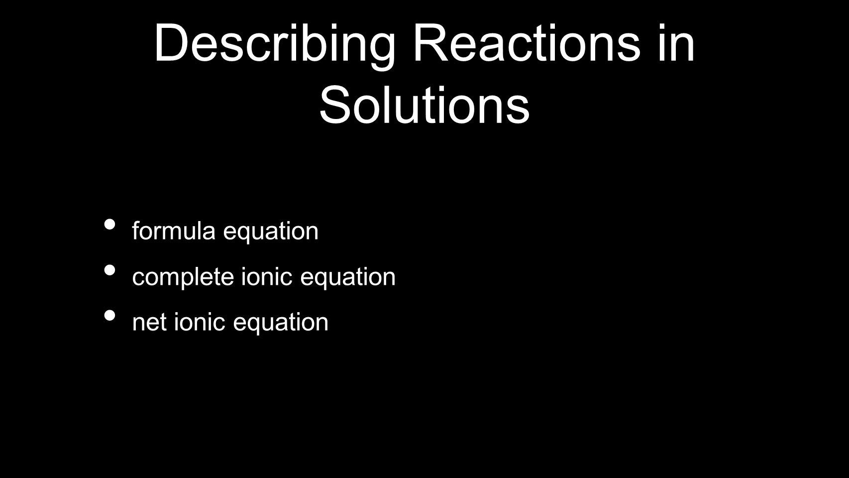 Describing Reactions in Solutions