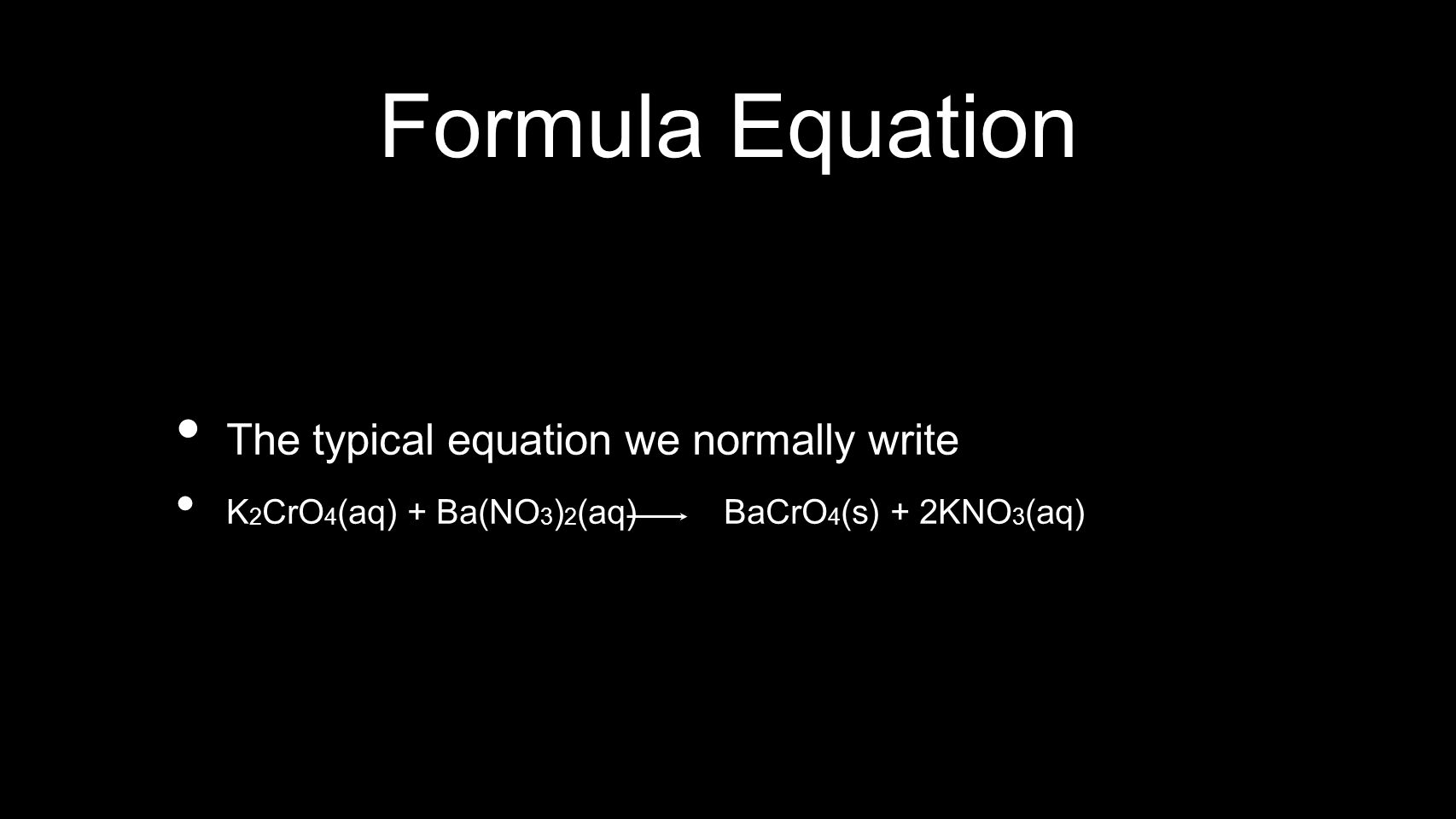 Formula Equation The typical equation we normally write