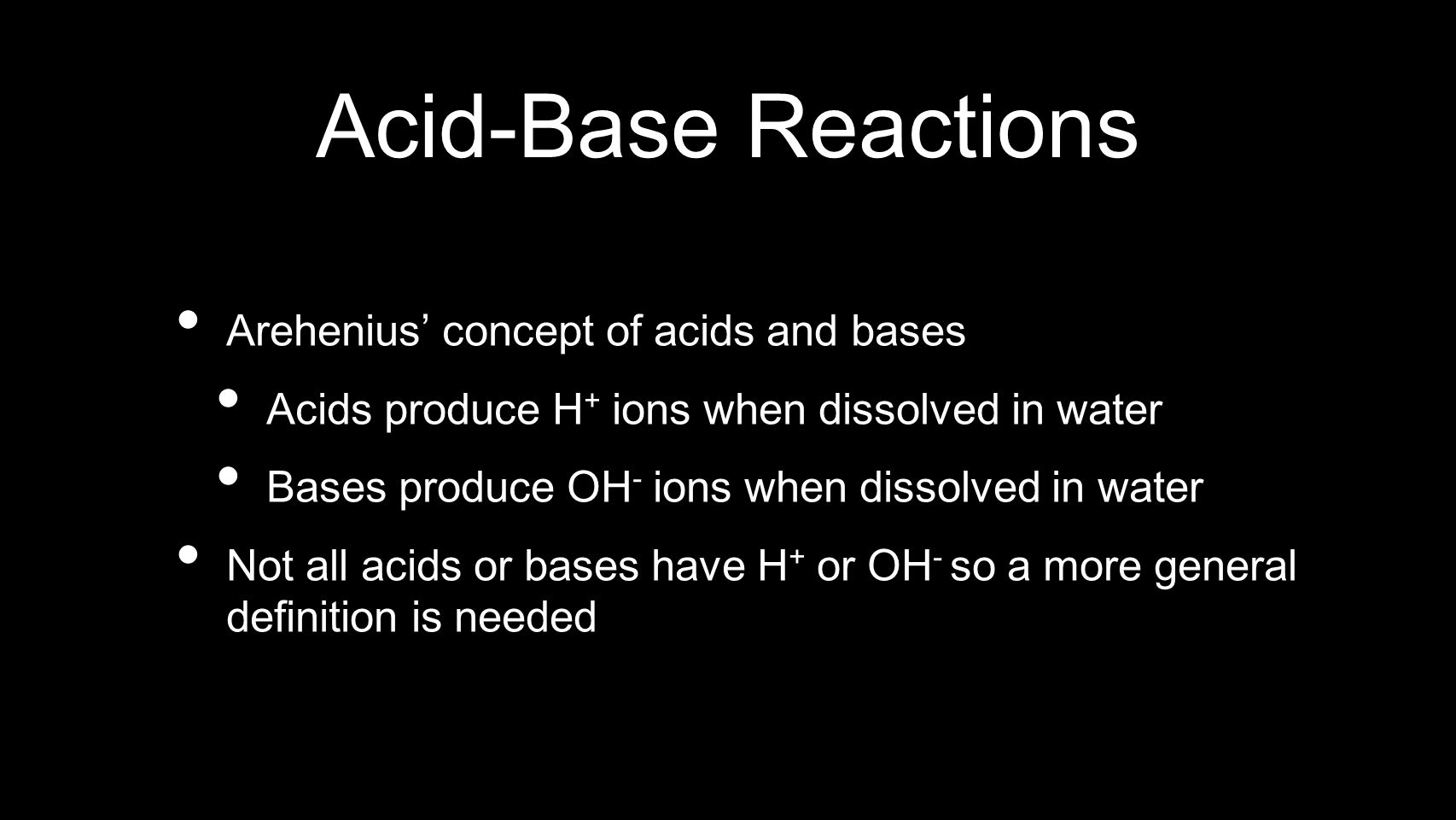 Acid-Base Reactions Arehenius' concept of acids and bases