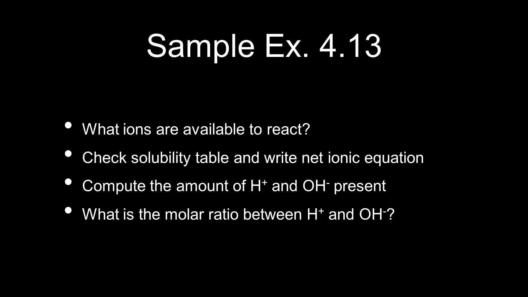Sample Ex. 4.13 What ions are available to react
