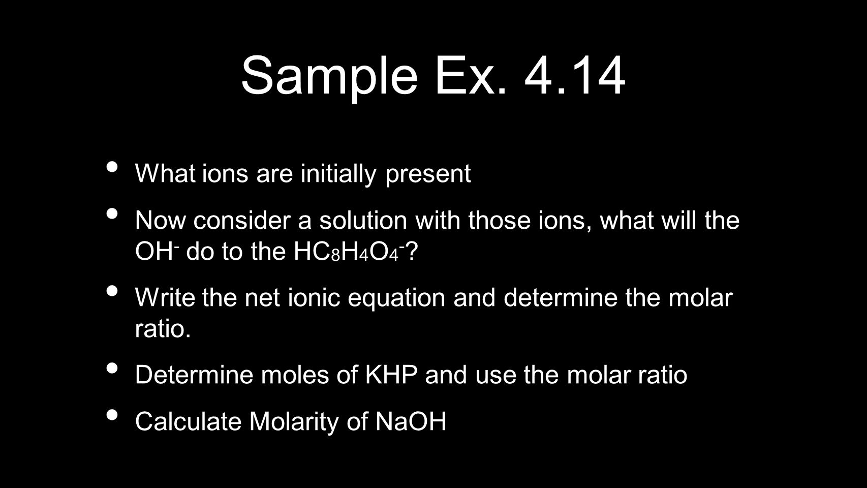Sample Ex. 4.14 What ions are initially present
