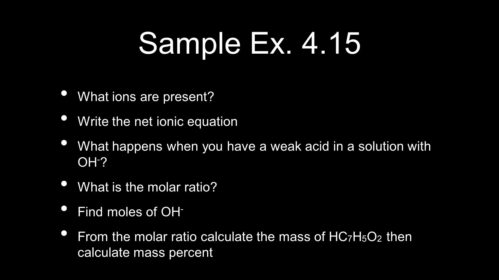 Sample Ex. 4.15 What ions are present Write the net ionic equation