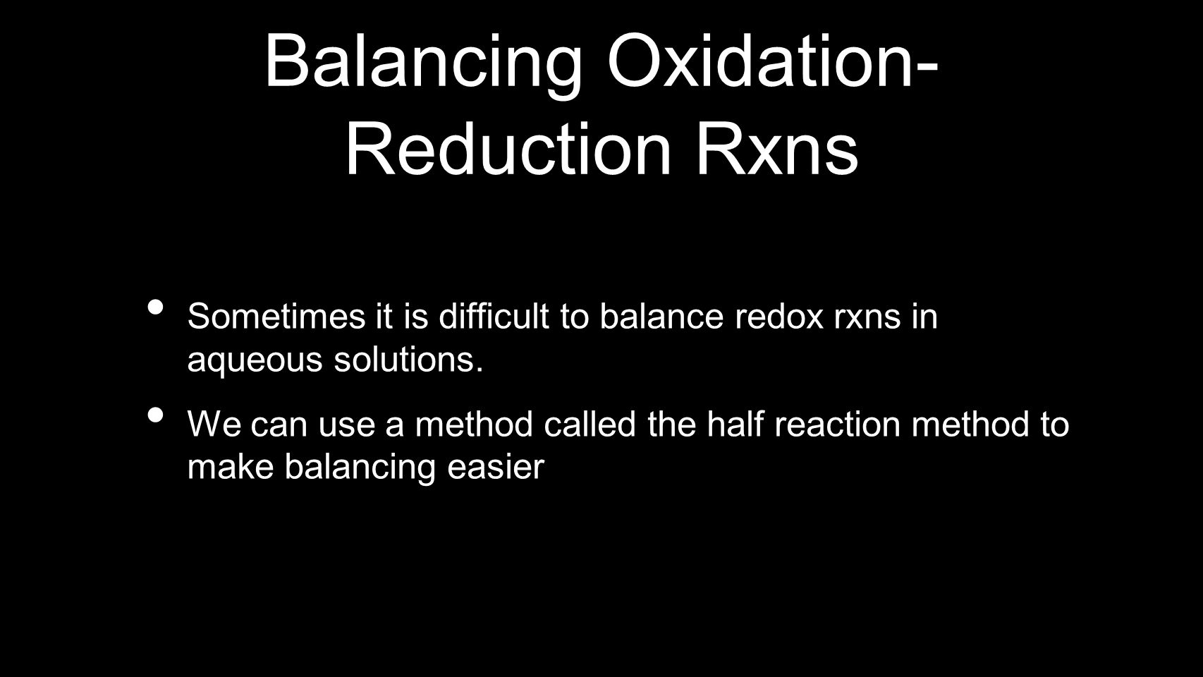 Balancing Oxidation-Reduction Rxns
