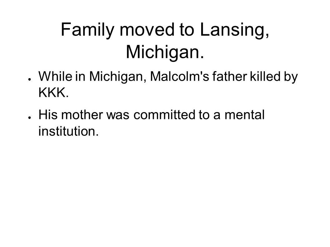 Family moved to Lansing, Michigan.