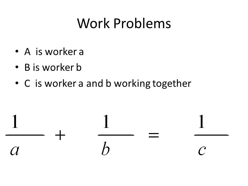 Work Problems A is worker a B is worker b