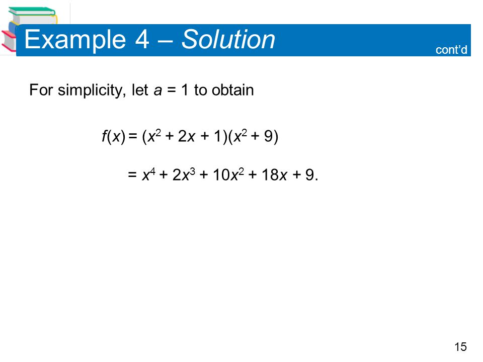 Example 4 – Solution For simplicity, let a = 1 to obtain